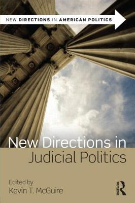New Directions in Judicial Politics By McGuire, Kevin T. (EDT)