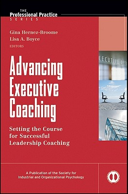 Advancing Executive Coaching By Hernez-broome, Gina (EDT)/ Boyce, Lisa A. (EDT)/ Kraut, Allen I. (FRW)